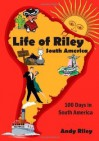 Life of Riley - South America - Andy Riley