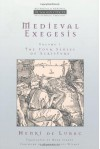 Medieval Exegesis: The Four Senses of Scripture, Vol. 1 (Ressourcement: Retrieval & Renewal in Catholic Thought) - Henri de Lubac