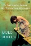 Di Tepi Sungai Piedra Aku Duduk dan Menangis - Paulo Coelho