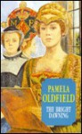 The Bright Dawning - Pamela Oldfield, Pamela Cldfield