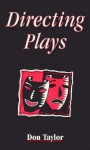 Directing Plays - Don Taylor