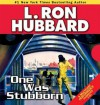 One Was Stubborn - L. Ron Hubbard, R.F. Daley, Corey Burton, Bob Caso