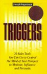 Triggers: How to Use the Pyschological Triggers of Selling to Motivate, Persuade and Influence - Dick Hafer