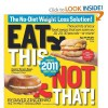 Eat This, Not That! 2011: Thousands of easy food swaps that can save you 10, 20, 30 pounds--or more! - David Zinczenko
