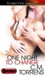 One Night to Change - C.M. Torrens