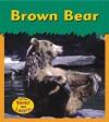 Brown Bear - Patricia Whitehouse