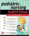 Pediatric Nursing Demystified: A Self-Teaching Guide - Joyce Johnson, Jim Keogh