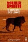Il destino del leone - Wilbur Smith, Mario Biondi