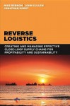 Reverse Logistics: Creating and Managing Effective Closed-loop Supply Chains for Profitability and Sustainability - Mike Bernon, John Cullen, Jonathan Gorst
