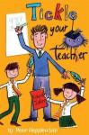 Tickle Your Teacher: Bumper Book Of School Jokes - Peter Hepplewhite