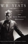 The Collected Works of W.B. Yeats Volume VIII: The Irish Dramatic Movement: 8 - W.B. Yeats, Richard J. Finneran, Mary Fitzgerald