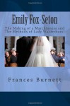 Emily Fox-Seton: The Making of a Marchioness and The Methods of Lady Walderhurst - Frances Hodgson Burnett