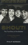Shout!: The True Story Of The Beatles - Philip Norman