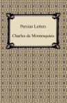 Persian Letters - Charles de Montesquieu, John Davidson
