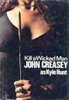 Kill a Wicked Man - John Creasey