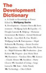 The Development Dictionary: A Guide to Knowledge as Power - Wolfgang Sachs