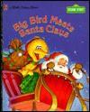 Big Bird Met Santa - Liza Alexander, Jim Henson, Tom Brannon