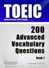 TOEIC Interactive self-study: 200 Advanced Vocabulary Questions. A powerful method to learn the vocabulary you need. - Konstantinos Mylonas, Dean Miller, Dorothy Whittington