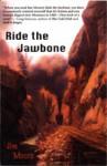 Ride the Jawbone - Jim Moore