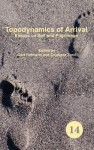 Topodynamics of Arrival: Essays on Self and Pilgrimage - Gert Hofmann, Snje Ana Zori