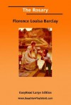 The Rosary [Easyread Large Edition] - Florence L. Barclay