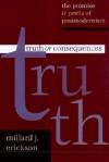 Truth or Consequences - Millard J. Erickson