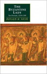 The Byzantine Lady: Ten Portraits, 1250 1500 - Donald M. Nicol