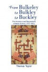 From Bulkeley to Bulkley to Buckley - Thomas Taylor