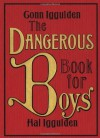The Dangerous Book for Boys - Conn Iggulden, Hal Iggulden