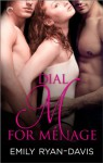 Dial M for Menage - Emily Ryan-Davis
