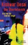 Die Überlebende: Ein Fall für Simran Singh (German Edition) - Kishwar Desai, Leon Mengden