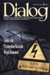 Dialog, nr 4 (665) / kwiecień 2012. Teatr pod napięciem - Feliks Falk, Redakcja miesięcznika Dialog, Przemysław Kazusek, Wajdi Mouawad
