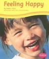 Feeling Happy - Helen Frost, Gail Saunders-Smith, Erik Willcutt
