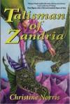 Talisman of Zandria - Christine Norris