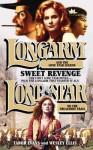 Longarm/Lone Star Omnibus: Sweet Revenge - Tabor Evans, Wesley Ellis