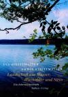 Landschaft aus Wasser, Wacholder und Stein : ein Jahreszeitenbuch - Eva Strittmatter, Erwin Strittmatter