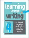 Learning Through Writing: Authentic Writing Activities for the Content Areas: Grade 4 - Kathleen Kopp
