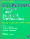 Occupational Therapy and Physical Dysfunction: Principles, Skills and Practice - Ann Turner, Margaret Foster, Sybil E. Johnson, Averil M. Stewart