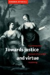 Towards Justice and Virtue: A Constructive Account of Practical Reasoning - Onora O'Neill