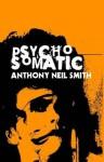 Pyschosomatic - Anthony Neil Smith