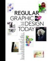 Regular: Graphic Design Today - Robert Klanten, Sven Ehmann, Adeline Mollard