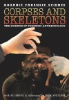 Corpses and Skeletons: The Science of Forensic Anthropology - Rob Shone, Nick Spender