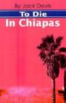 To Die in Chiapas - Jack Davis