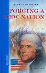 Forging a New Nation, 1765-1790 - Louis Auchincloss