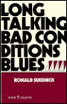 Long Talking Bad Conditions Blues - Ronald Sukenick