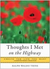 Thoughts I Met on the Highway: Create the Life You Want, a Hampton Roads Collection - Ralph Waldo Trine, Mina Parker