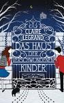 Das Haus der verschwundenen Kinder: Roman (Heyne fliegt) - Claire Legrand