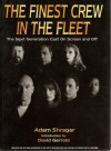 """The Finest Crew In The Fleet: """"Next Generation"""" Cast On Screen And Off - Adam Shrager, David Gerrold"""