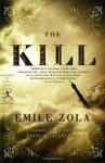 The Kill (Modern Library Classics) - Émile Zola, Arthur Goldhammer