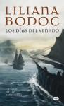 Los días del Venado (Spanish Edition) - Liliana Bodoc